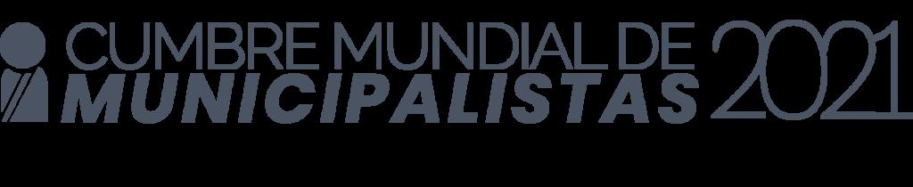 Cumbre Mundial de Municipalistas 2021 en Ciudad de México. Instituto Mejores Gobernantes A.C